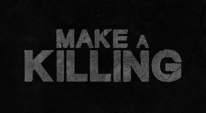 Make a Killing – Beta Sign Up | Indie Apps & Games News